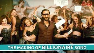 The Making Of BILLIONAIRE Song   Baazaar   Saif Ali Khan   B4U Motion Pictures