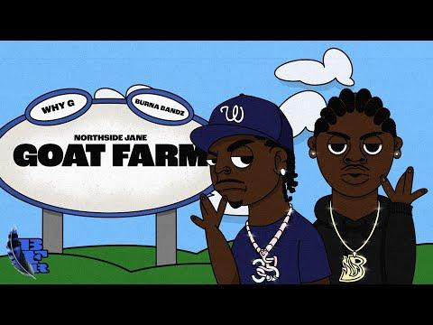 Why G x Burna Bandz - Goat Farm