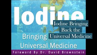 Iodine: Bringing Back the Universal Medicine