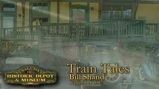 Train Tales - Bill Shand on Saluda Grade