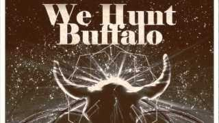 We Hunt Buffalo - Blood From A Stone (Teaser)