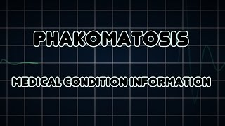 Phakomatosis (Medical Condition)