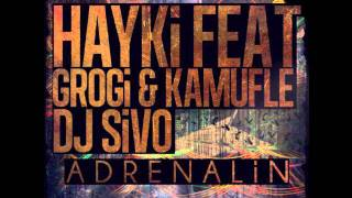 Hayki Feat. Grogi & Kamufle - Adrenalin