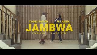 JAMBWA OFFICIAL VIDEO : COMIC PASTOR AND @Feli Nandi