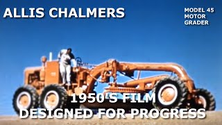 1950's Allis Chalmers Dealer Movie Designed For Progress 45 Motor Grader