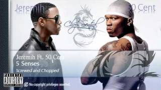 Jeremih Ft. 50 Cent - 5 Senses (Screwed and Chopped) & Lyrics