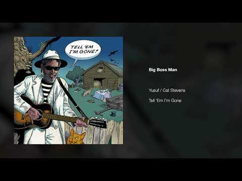 Yusuf / Cat Stevens – Big Boss Man | Tell 'Em I'm Gone