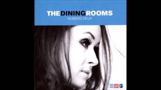 The Dining Rooms  - Numero Deux (full Album)
