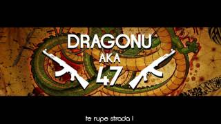 Dragonu AKA 47 - Te Rupe Strada! (BEST OF DRAGONU MIX | HIP HOP)