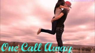 One Call Away ~ J.L.S