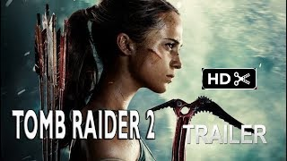 Tomb Raider 2 - Trailer Teaser- (2019)- SEQUEL -Alicia Vikander,Walton Goggins, MOVIE fan made