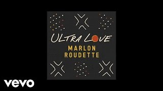 Download Youtube: Marlon Roudette - Ultra Love (Official Audio)