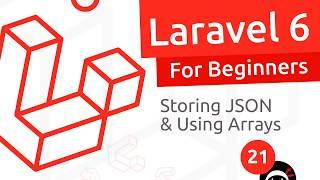 Laravel 6 Tutorial for Beginners #21 - Arrays & JSON