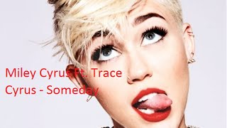 Miley Cyrus Ft. Trace Cyrus - Someday