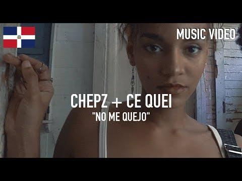 Chepz + Ce Qei - No Me Quejo [ Music Video ]