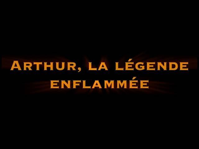 Arthur et la légende enflammée