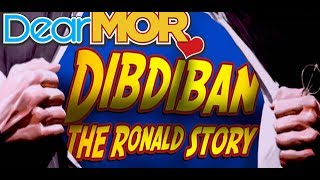 "Dear MOR: ""Dibdiban"" The Ronald Story 12-18-16"