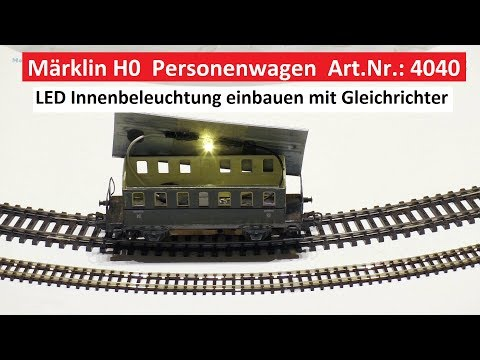 Märklin H0 LED Beleuchtung in Personenwagen einbauen - Modelleisenbahn 1/87 Märklin 4040