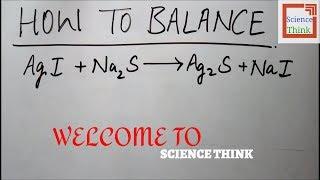 Balancing Chemical Equations : AgI + Na2S ➡ Ag2S + NaI - CHEMISTRY