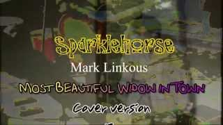 Sparkelhorse-Most Beautiful Widow in Town