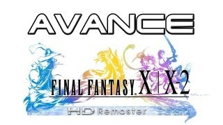 preview picture of video 'AVANCE l Final Fantasy X/X-2 HD Remaster'