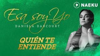 Quién Te Entiende - Daniela Darcourt | Audio Oficial