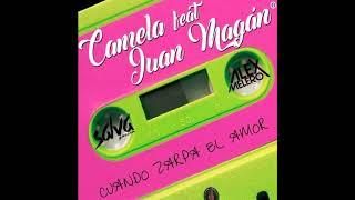 Camela Ft Juan Magan - Cuando Zarpa El Amor [REMIX-EDIT] (Dj Salva Garcia & Dj Alex Melero 2019)