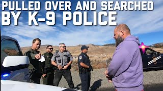 PULLED OVER AGAIN BY K-9 POLICE AND SEARCHED IN WASHOE COUNTY | RENO NEVADA