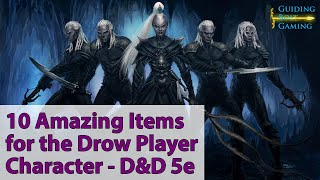 10 Amazing Items For The Dark Elf/Drow Player Character - D&D 5e