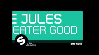 Judge Jules - The Greater Good (Original Mix)