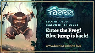 Faeria - Become A God - S03EP01 - Enter the Frog!