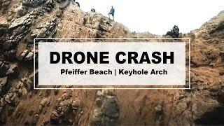 DJI Mavic Pro DRONE CRASH | Pfeiffer Beach Keyhole Arch