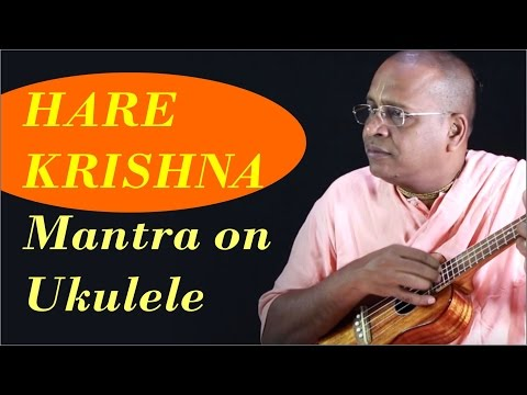 Hare Krishna Mantra on Ukulele by Dr Sahadeva Dasa