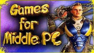 TOP 5 Best Games for Middle PC 2017