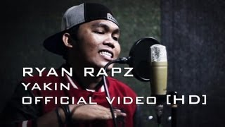 RYAN RAPZ - YAKIN [OFFICIAL VIDEO]