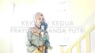 KEKASIH KEDUA - CASSANDRA COVER BY PRAYUNI AMANDA PUTRI
