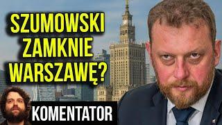 Szumowski Zamknie Warszawę? – Drakońskie Obostrzenia w 19 Powiatach – Analiza Komentator Minister PL