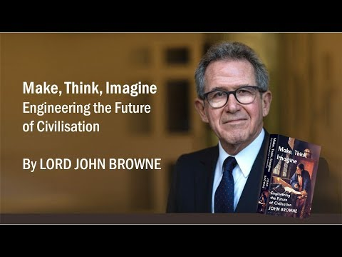 Book launch – Make, think, imagine by Lord John Browne