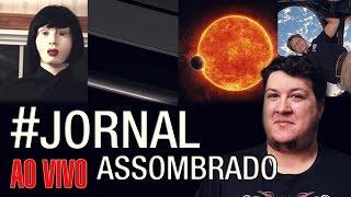 J.A.#38: I Feel Fantastic - Melhor Lugar p/ Vida - Astronauta Bate Recorde - Terra Vista de Saturno
