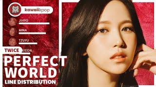 TWICE - Perfect World (Line Distribution)