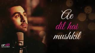 Ae Dil Hai Mushkil I Lyric