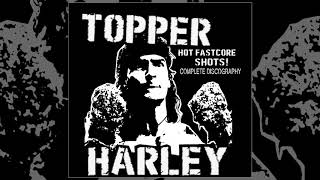 Topper Harley - Complete Discography FULL ALBUM (2018 - Fastcore / Powerviolence)