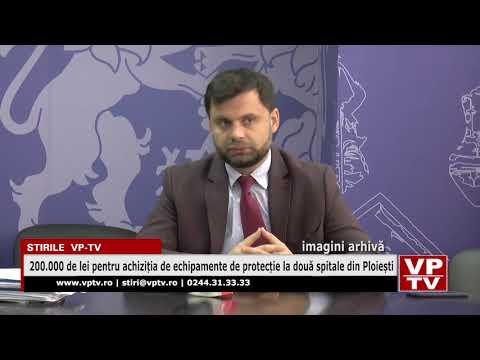 200.000 de lei pentru achiziția de echipamente de protecție la două spitale din Ploiești