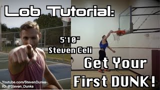 How to throw a Lob to get your First DUNK! (5'10' Dunker)