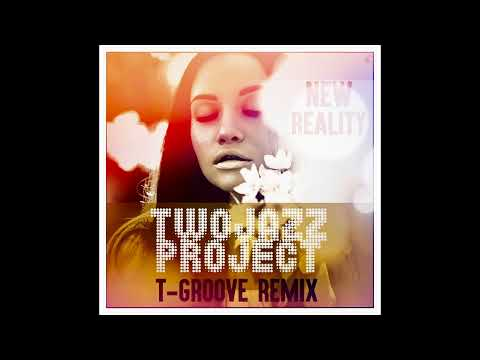 New Reality T Groove Remix by Two Jazz Project (Official Video)
