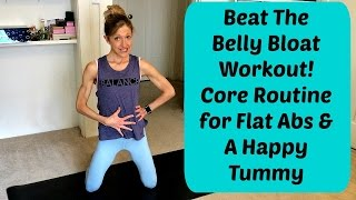 Beat Belly Bloat 20-Minute Workout for Flat Abs and A Happy Stomach. by Caroline Jordan