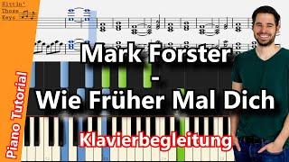 Mark Forster   Wie Früher Mal Dich | Vollständige Klavierbegleitung | Piano Tutorial | German