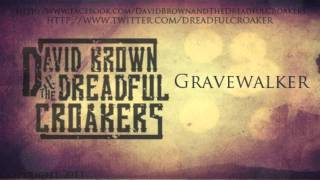 Gravewalker - David Brown & The Dreadful Croakers