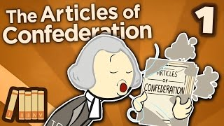 The Articles of Confederation - Becoming the United States - Extra History - #1
