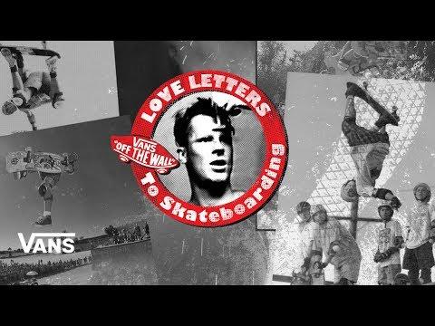Loveletters Season 9: Airs | Jeff Grosso's Loveletters to Skateboarding | VANS